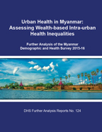 Cover of Urban Health in Myanmar: Assessing Wealth-based Intra-urban Health Inequalities (English)