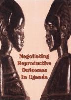 Cover of Uganda In Depth, 1995-96 - Uganda 1995/96 Final Report (Indepth) - Negotiating Reproductive Outcomes in Uganda (English)