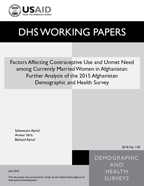 Cover of Factors Affecting Contraceptive Use and Unmet Need among Currently Married Women in Afghanistan: Further Analysis of the 2015 Afghanistan Demographic and Health Survey (English)