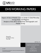 Cover of Impact of Use of Health Care on Under-5 Child Mortality among States and Regions: Analysis of the 2015-16 Myanmar Demographic and Health Survey (English)